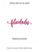 RatoArcoíris46 - ¡Feliz año en la web!
