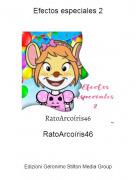 RatoArcoíris46 - Efectos especiales 2