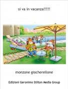 monzone giocherellone - si va in vacanza!!!!!