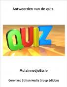 MuizinnetjeEssie - Antwoorden van de quiz.