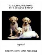 topina7 - I 3 CAGNIOLINI RANDAGIPer il concorso di MaryF