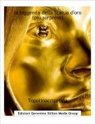 Topolinacricetina - la leggenda della Statua d'oro(più sorpresa)
