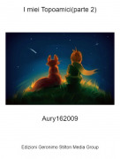 Aury162009 - I miei Topoamici(parte 2)