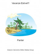 Panter - Vacanze Estive!!!