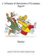 Panter - L'infanzia di Geronimo e Ficcanaso Squitt