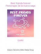 ryuko - Best friends foreverPersonajes de la nueva saga