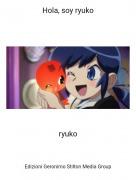 ryuko - Hola, soy ryuko