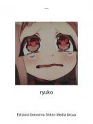 ryuko - ...