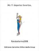 Ratobailarina2008 - Mis 11 deportes favoritos.