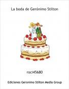 roci45680 - La boda de Gerónimo Stilton