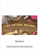 Ratalibro - PARA RATONA MOLONA!