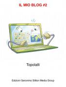 Topolalli - IL MIO BLOG #2
