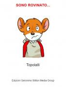 Topolalli - SONO ROVINATO...
