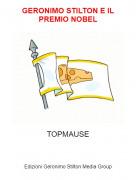 TOPMAUSE - GERONIMO STILTON E IL PREMIO NOBEL