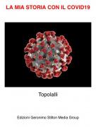 Topolalli - LA MIA STORIA CON IL COVID19