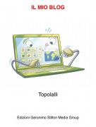 Topolalli - IL MIO BLOG