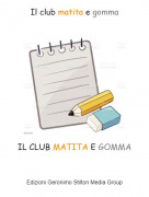 IL CLUB MATITA E GOMMA - Il club matita e gomma