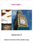 belsorriso14 - I miei sogni...