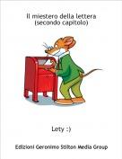 Lety :) - Il miestero della lettera (secondo capitolo)