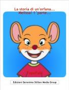 TopoFabi - La storia di un'orfana... Melissa! 1°parte...