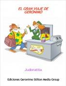 Judoratita - EL GRAN VIAJE DE GERÓNIMO