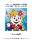 Ratoncita00 - ¡Premio a Ratobailarina2008, la ganadora del concurso 2!