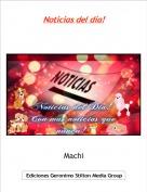 Machi - Noticias del día!