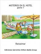 Ratoaimar - MISTERIOS EN EL HOTELparte 1