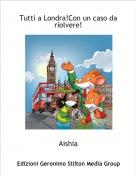 Aishia - Tutti a Londra!Con un caso da riolvere!