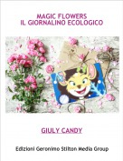 GIULY CANDY - MAGIC FLOWERS IL GIORNALINO ECOLOGICO