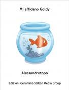 Alessandrotopo - Mi affidano Goldy