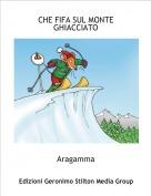 Aragamma - CHE FIFA SUL MONTE GHIACCIATO