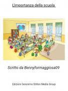 Scritto da Bennyformaggiosa09 - L'importanza della scuola