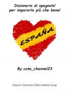 By cute_channel23 - Dizionario di spagnolo!per impararlo più che bene!