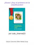 por cute_channel23 - ¡Guau! ¡Soy el primero en la clasificación!