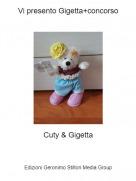 Cuty & Gigetta - Vi presento Gigetta+concorso