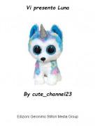 By cute_channel23 - Vi presento Luna