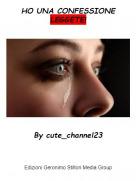 By cute_channel23 - HO UNA CONFESSIONELEGGETE!