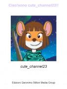 cute_channel23 - Ciao!sono cute_channel23!!