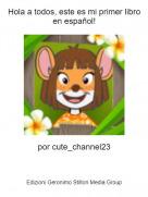 por cute_channel23 - Hola a todos, este es mi primer libro en español!