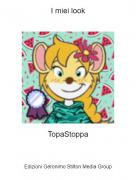 TopaStoppa - I miei look