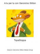 TopaStoppa - A tu per tu con Geronimo Stilton