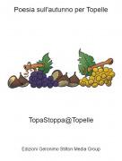 TopaStoppa@Topelle - Poesia sull'autunno per Topelle