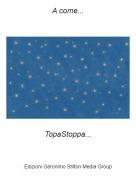 TopaStoppa... - A come...