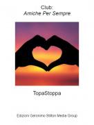 TopaStoppa - Club:Amiche Per Sempre
