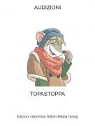 TOPASTOPPA - AUDIZIONI