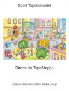 Diretto da TopaStoppa - Sport Topolosissimi