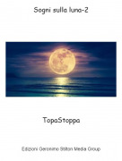 TopaStoppa - Sogni sulla luna-2