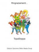 TopaStoppa - Ringraziamenti...