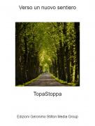 TopaStoppa - Verso un nuovo sentiero